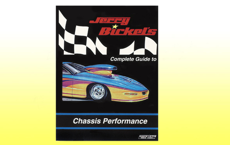 Jerry Bickel's Chassis Performance Guide